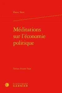 Pietro Verri - Méditations sur l'économie politique.