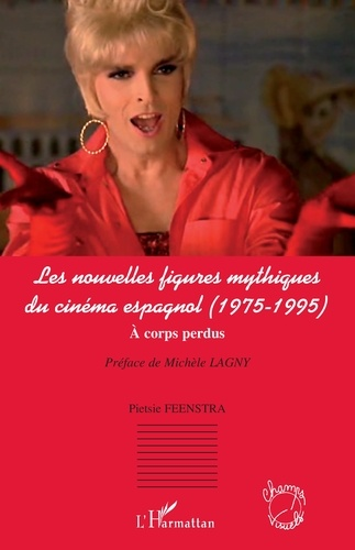 Les nouvelles figures mythiques du cinéma espagnol (1975-1995). A corps perdus