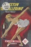 Pieyre Fabrice - Destin de ballerine.