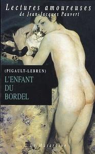 Pigault-Lebrun - L'enfant du bordel.