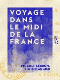 Pigault-Lebrun et Victor Augier - Voyage dans le Midi de la France.