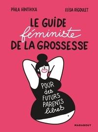 Téléchargez les ebooks en ligne pdf Le guide féministe de la grossesse par Pihla Hintikka, Elisa Rigoulet 9782501134040
