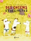 Pija Lindenbaum - Des chiens et des frites.