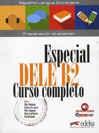 Pilar Alzugaray et Maria José Barrios - Especial DELE B2 Curso Completo.