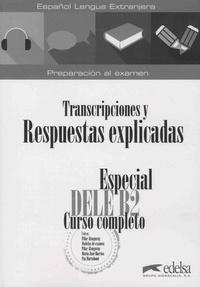 Pilar Alzugaray et Maria José Barrios - Transcriptiones y respuestas explicadas - Especial DELE B2 - Curso completo.