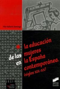 Pilar Ballarin Domingo - La educacion de las mujeres en España contemporanea (siglos XIX-XX).