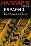Pilar Bernal et Talia Bugel - Harrap's Actual - Dictionnaire français-espagnol / espagnol-francès.