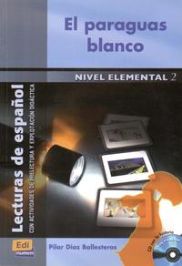 Pilar Diaz Ballesteros - El paraguas blanco - Nivel elemental 2. 1 CD audio