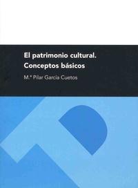Pilar Garcia Cuetos - El patrimonio cultural - Conceptos basicos.