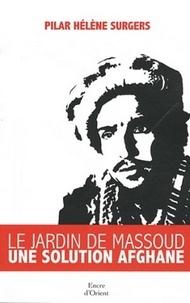 Pilar-Hélène Surgers - Le jardin de Massoud - Une solution afghane.