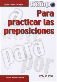 Pilar Hernandez Mercedes - Tiempo para practicar las préposiciones.
