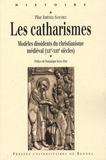 Pilar Jiménez-Sanchez - Les Catharismes - Modèles dissidents du christianisme médiéval (XIIe-XIIIe siècles).