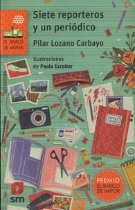Pilar Lozano Carbayo - Siete reporteros y un periódico.