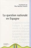 Pilar Martinez-Vasseur - La question nationale en Espagne : Euskadi, Catalogne, Galice, Andalousie.