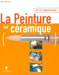 La peinture sur céramique - Pilar Navarro pdf epub