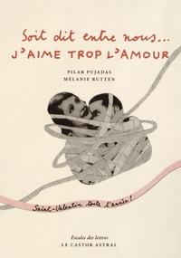 Pilar Pujadas et Mélanie Rutten - Soit dit entre nous... j'aime trop l'amour.