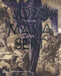 Pilar Saez Lacave et Susana Gallego Cuesta - José Maria Sert - Un titan à l'oeuvre 1874-1945.