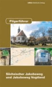 Pilgerführer - Sächsischer Jakobsweg und Jakobsweg Vogtland.