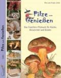 Pilze zum Genießen... - Das Familien-Pilzbuch für Küche, Kreativität und Kinder.
