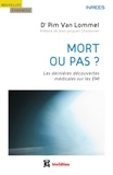 Pim Van Lommel - Mort ou pas ? - Les dernieres découvertes médicales sur les EMI.