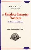 Pim Van Vliet - Un paradoxe financier étonnant - Le lièvre et la tortue.