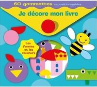 Pimchou et Marie-Hélène Grégoire - Les formes et les couleurs - 60 gommettes repositionnables.
