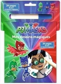 Pimchou et Madeleine C. - Mes dessins magiques Pjmasks - Avec un feutre magique.