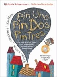 Pin Uno, Pin Dos, Pin Tres - Das große Buch der Kinderlieder und Reimspiele aus Spanien und Lateinamerika, Rimas, juegos y canciones infantiles, zweisprachige Ausgabe mit CD.