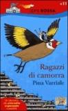 Pina Variale - Ragazzi di camorra.