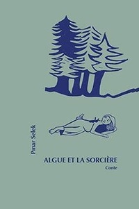 Pinar Selek - Algue et la sorcière.