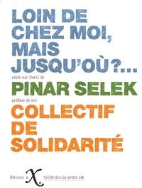 Pinar Selek - Loin de chez moi... mais jusqu'où ?.