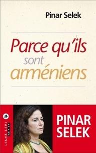 Pinar Selek - Parce qu'ils sont arméniens.