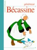 Pinchon et  Caumery - Les histoires de Bécassine  : Généreuse Bécassine.