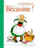 Pinchon et  Caumery - Les histoires de Bécassine  : La franchise de Bécassine !.