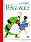 Pinchon et  Caumery - Les histoires de Bécassine  : Loulotte et Bécassine.