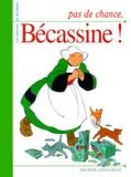 Pinchon et  Caumery - Les histoires de Bécassine  : Pas de chance, Bécassine !.