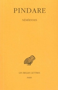 Pindare - Oeuvres complètes - Tome 3, Nemeennes.