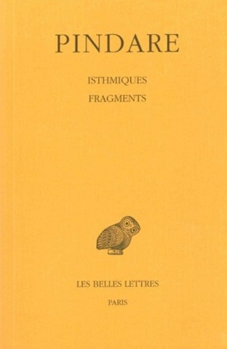 Pindare - Oeuvres complètes - Tome 4, Isthmiques et fragments.