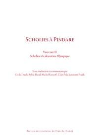 Pindare et Cécile Daude - Scholies à Pindare - Volume 2, Scholies à la deuxième Olympique.