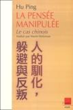 Ping Hu - La pensée manipulée - Le cas chinois.