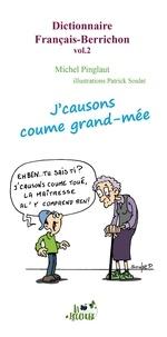Pinglaut Michel - Dictionnaire Français-Berrichon vol.2 (j'causons coume grand-mée).