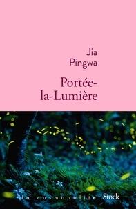 Pingwa Jia - Portée-la-lumière.