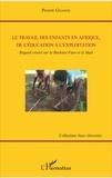 Pinidié Gnanou - Le travail des enfants en Afrique, de l'éducation à l'exploitation - Regard croisé sur le Burkina Faso et le Mali.