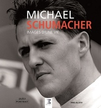 Pino Allievi - Michael Schumacher - Images d'une vie.