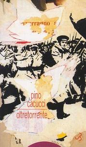 Pino Cacucci - Oltretorrente.