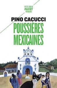 Pino Cacucci - Poussières mexicaines.