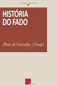 Pinto de Carvalho (Tinop) - História do fado.