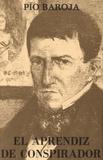 Pio Baroja - El aprendiz de conspirador.