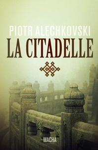 Piotr Alechkovski - La citadelle.