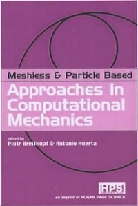Meshfree and Particle Based Approaches in Computational Mechanics - Piotr Breitkopf |